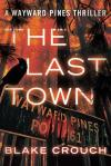 Review: The Last Town by Blake Crouch