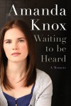 Review: Waiting to be Heard by Amanda Knox