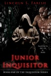 Review: Junior Inquisitor by Lincoln S. Farish