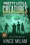 Review: Pretty Little Creatures by Vince Milam