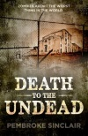 Review: Death to the Undead by Pembroke Sinclair