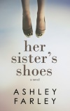 Review: Her Sister's Shoes by Ashley Farley