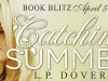 Catching Summer by L.P.Dover