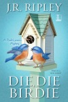 Review: Die, Die Birdie by J.R. Ripley