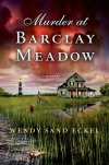 Review:  Murder at Barclay Meadow by Wendy Sand Eckel