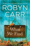 November 2016 Featured Book: What We Find by Robyn Carr