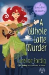 Review: A Whole Latte Murder by Caroline Fardig