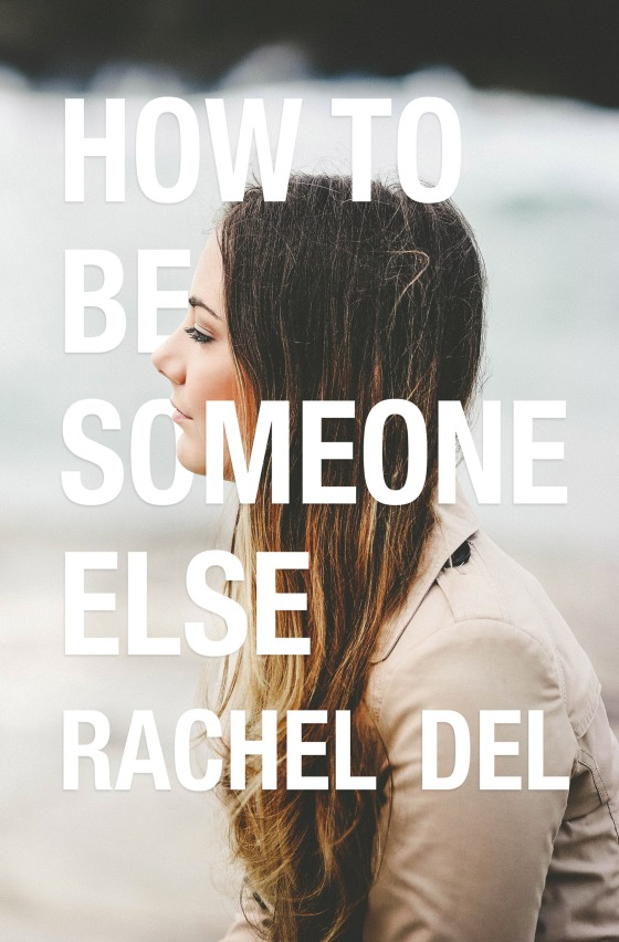 How to be Someone Else