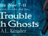 The Trouble With Ghosts by A.L. Kessler