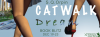 Catwalk: Dream by S.Q.Orpin