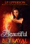 Beautiful Betrayal by J.P.Epperson