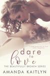 Dare To Love by AmandaKaitlyn