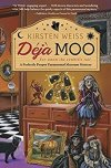 Review: Deja Moo by Kirsten Weiss
