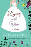 Review: Dying on the Vine by Marla Cooper