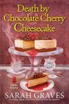 Review: Death by Chocolate Cherry Cheesecake by Sarah Graves