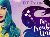 The Trouble with Unicorns by D.T. Dyllin