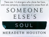 Someone Else's Soul by Meradeth Houston