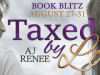 Taxed by Love by A.J. Renee